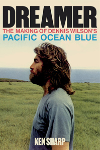 Dreamer: The making of Dennis Wilson's Pacific Ocean Blue book